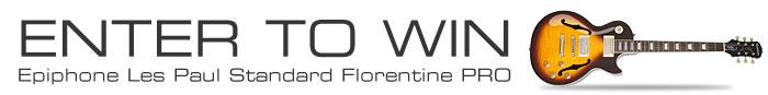 Win a New Ltd. Ed. Les Paul Standard Florentine PRO