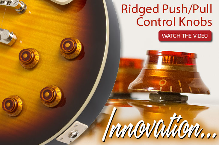 Epiphone Innovations: Ridged Knobs