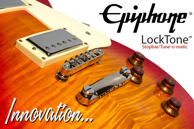 Innovation: The Epiphone LockTone™ Stopbar/Tune-o-matic System