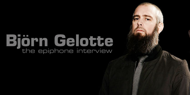 Björn Gelotte: The Epiphone Interview