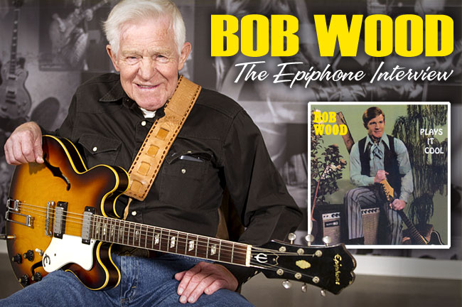 Bob Wood: The Epiphone Interview