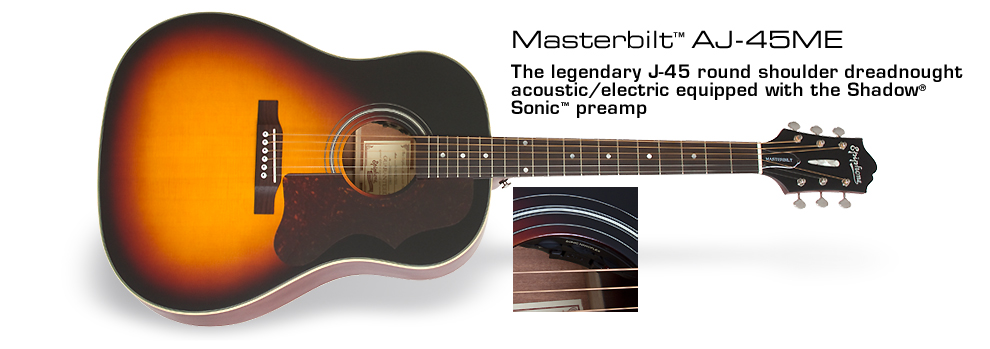 Masterbilt 2015 AJ-45ME: The legendary J-45 round shoulder dreadnought acoustic/electric equipped with the Shadow Sonic™ preamp