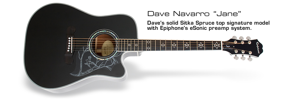 "Dave Navarro ""Jane"": Dave's solid Sitka Spruce top signature model with Epiphone's eSonic preamp system"