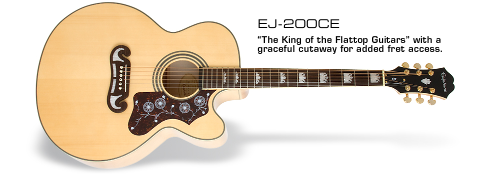 EJ-200CE: The King of the Flattop Guitars with a graceful cutaway for added fret access