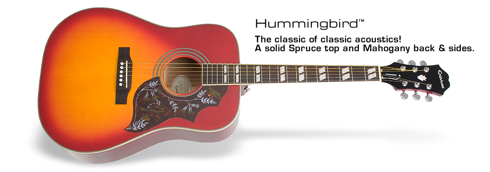 Hummingbird: The classic acoustics! A solid Spruce top and Mahogany & sides