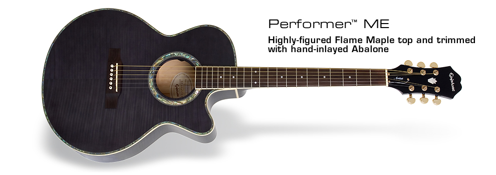 Performer ME: Highly-figured Flame Maple top and trimmed with hand-inlayed Abalone