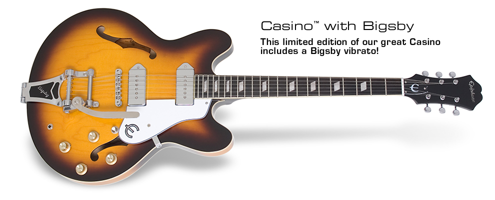 Casino w/Bigsby: This limited edition of our great Casino includes a bigsby vibrato!
