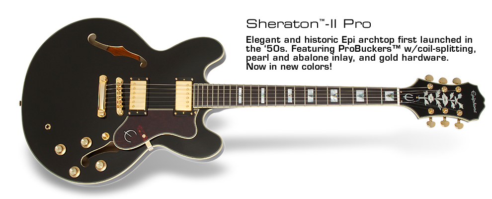 Epiphone Sheraton™-II PRO: Featuring ProBucker™ pickups w/coil-splitting, Graphtech® NuBone XL™ nut plus new color finish!