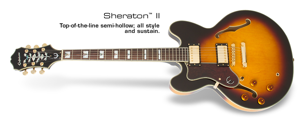 Sheraton-II (LH): Top-of-the-line semi-hollow; all style and sustain