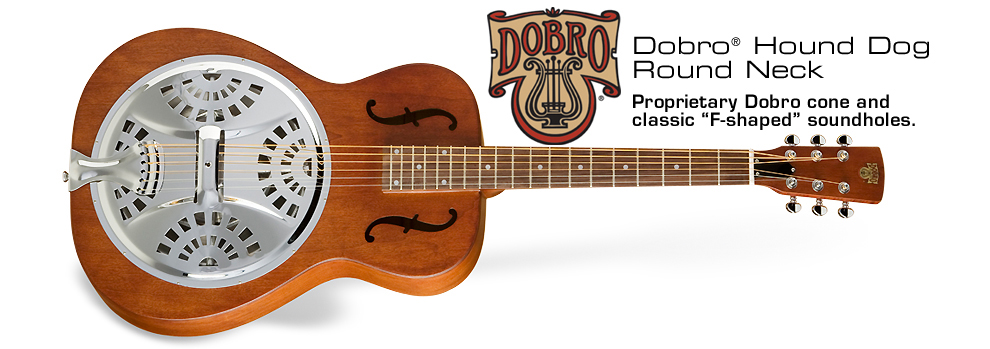 Dobro Hound Dog Round Neck: Proprietary Dobro cone and classic F-shaped soundholes
