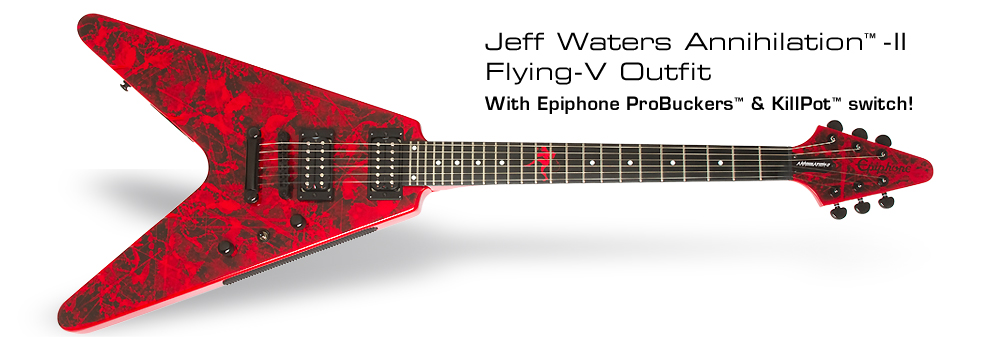 "Jeff Waters ""Annihilation-II™"" Flying-V: With Epiphone ProBuckers™ & KillPot™ switch!"