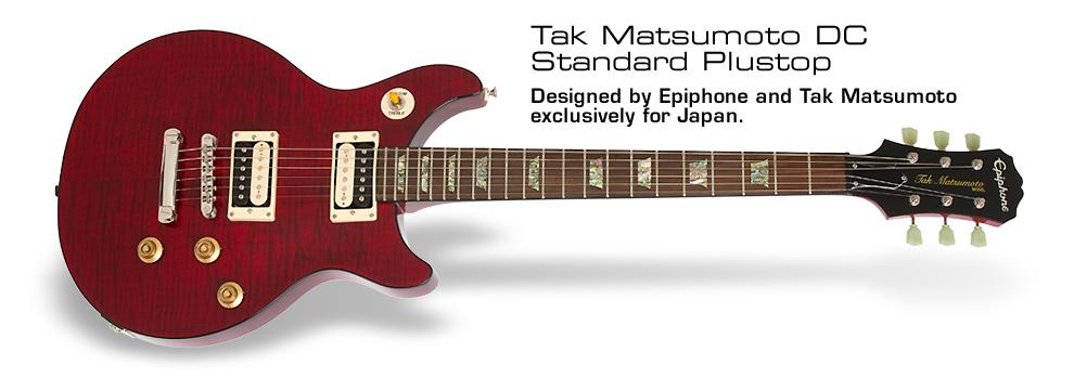 Tak Matsumoto DC Std. Plus Top: