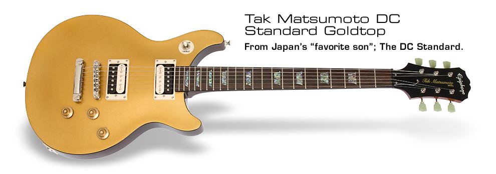 Tak Matsumoto DC Standard: