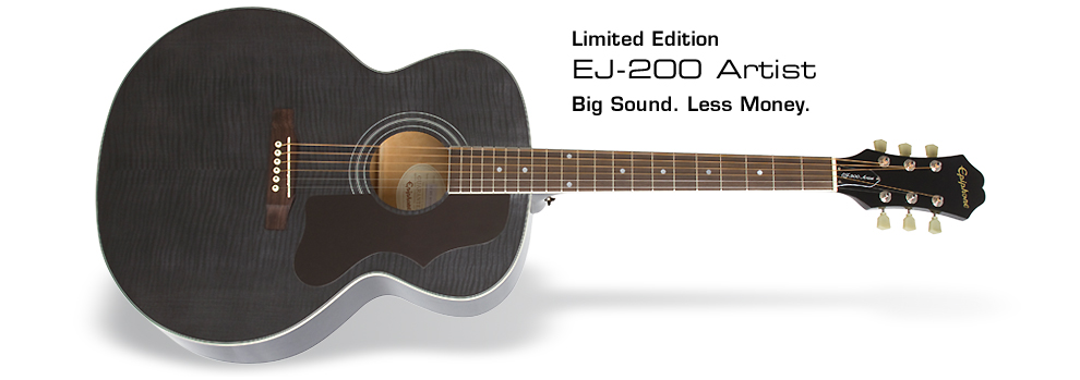 Ltd. Ed. EJ-200 Artist: Big Sound. Less Money.