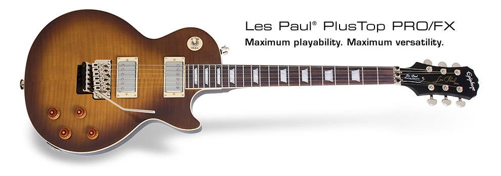 Les Paul PRO/FX: Maximum playability. Maximum versatility.