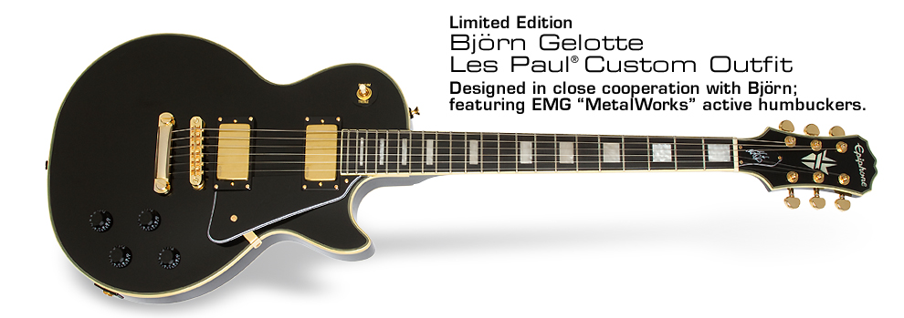 Ltd. Ed. Björn Gelotte Les Paul Custom: Designed in close cooperation with Björn; featuring EMG MetalWorks active humbuckers